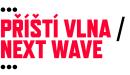 ...příští vlna/next wave...